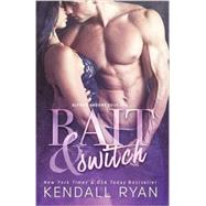 Bait & Switch by Ryan, Kendall, 9781682302200
