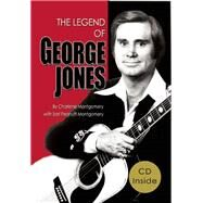 The Legend of George Jones His Life and Death by Montgomery, Charlene; Montgomery, Peanutt, 9781940242200