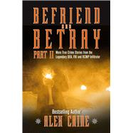 Befriend and Betray by Caine, Alex, 9781988002200