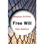 Free Will: The Basics by Griffith; Meghan, 9780415562201