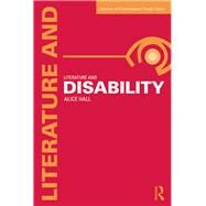 Literature and Disability by Hall; Alice, 9780415632201