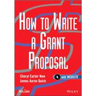 How to Write a Grant Proposal by New, Cheryl Carter; Quick, James Aaron, 9780471212201