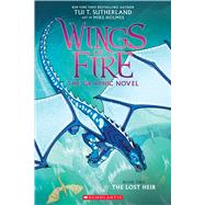 The Lost Heir (Wings of Fire Graphic Novel #2): A Graphix Book by Sutherland, Tui T.; Holmes, Mike, 9780545942201