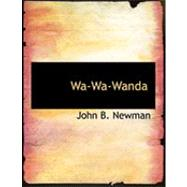 Wa-wa-wanda by Newman, John B., 9780554852201