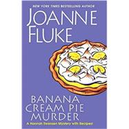 Banana Cream Pie Murder by Fluke, Joanne, 9781617732201