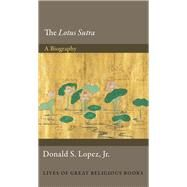 The Lotus Sutra by Lopez, Donald S., Jr., 9780691152202