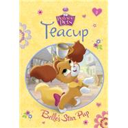 Teacup: Belle's Star Pup (Disney Princess: Palace Pets) by REDBANK, TENNANTMATTA, GABRIELLA, 9780736482202
