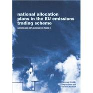 National Allocation Plans in the EU Emissions Trading Scheme: Lessons and Implications for Phase II by Grubb,Michael, 9781138012202