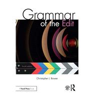 Grammar of the Edit by Bowen; Christopher J., 9781138632202