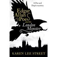 Edgar Allan Poe and the London Monster by Street, Karen Lee, 9781681772202