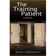 The Training Patient by Fodorova, Anna, 9781782202202