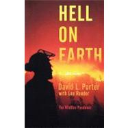 Hell on Earth The Wildfire Pandemic by Porter, David L.; Reeder, Lee, 9780765322203