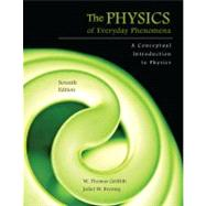 Physics of Everyday Phenomena : A Conceptual Introduction to Physics by Griffith, W. Thomas; Brosing, Juliet, 9780073512204