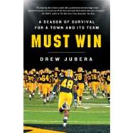 Must Win : A Season of Survival for a Town and Its Team by Jubera, Drew, 9780312642204