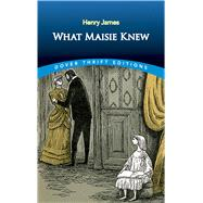 What Maisie Knew by James, Henry, 9780486822204