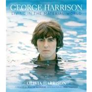 George Harrison: Living in the Material World by Harrison, Olivia; Holborn, Mark; Scorsese, Martin; Theroux, Paul, 9781419702204