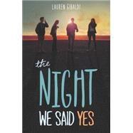 The Night We Said Yes by Gibaldi, Lauren, 9780062302205