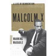 Malcolm X A Life of Reinvention by Marable, Manning, 9780670022205
