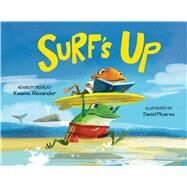Surf's Up by Alexander, Kwame; Mirayes, Daniel, 9780735842205