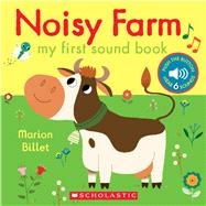 Noisy Farm: My First Sound Book by Billet, Marion, 9781338132205