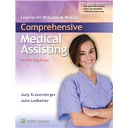 Lippincott Williams & Wilkins' Comprehensive Medical Assisting by Kronenberger, Judy; Ledbetter, Julie, 9781496302205
