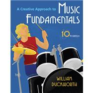 A Creative Approach to Music Fundamentals (with Music Fundamental in Action Passcard, and Keyboard and Guitar Insert) by Duckworth,William, 9780495572206