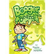 Booger Beard by Navarrette, Vincent, 9781620102206