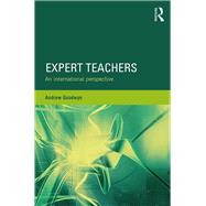 Expert Teachers: An international perspective by Goodwyn; Andrew, 9780415812207