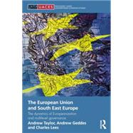 The European Union and South East Europe: The Dynamics of Europeanization and Multilevel Governance by Geddes; Andrew, 9781138822207