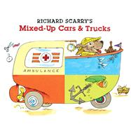 Richard Scarry's Mixed-Up Cars & Trucks by Scarry, Richard, 9781402772207