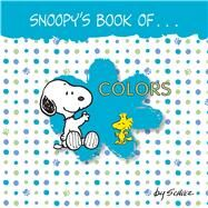 Snoopy's Book of Colors by Schulz, Charles M., 9781449472207
