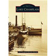 Lake Champlain by Lake Champlain Maritime Museum, 9781467122207