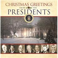 Christmas Greetings from the Presidents by Authors, Various, 9781629722207