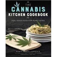 The Cannabis Kitchen Cookbook by Lawrence, Robyn Griggs; Atchison, Povy Kendal; West, Jane, 9781634502207