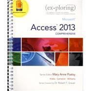 Exploring Access Comprehensive by Poatsy, Mary Anne; Krebs, Cynthia; Cameron, Eric; Williams, Jerri; Grauer, Robert T., 9780133412208