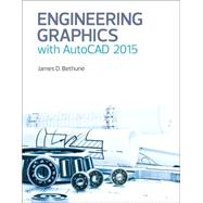 Engineering Graphics with AutoCAD 2015 by Bethune, James D., 9780133962208