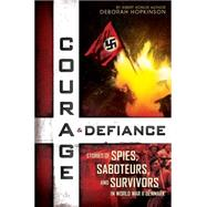 Courage & Defiance Spies, Saboteurs, and Survivors in WWII Denmark by Hopkinson, Deborah, 9780545592208