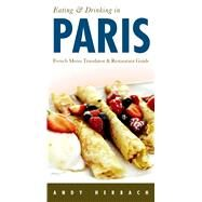 Eating & Drinking in Paris by Herbach, Andy, 9781593602208