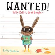 Wanted! Ralfy Rabbit, Book Burglar by Mackenzie, Emily, 9781681192208