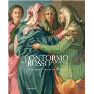 Pontormo and Rosso Fiorentino Diverging Paths of Mannerism by Falciani, Carlo; Natali, Antonio, 9788874612208
