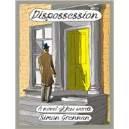 Dispossession by Grennan, Simon; Trollope, Anthony (CON); Riley, Cheryl; Baetens, Jan (CON); De Graef, Ortwin (CON), 9780224102209