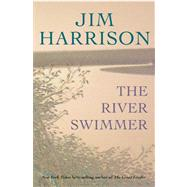 The River Swimmer by Harrison, Jim, 9780802122209