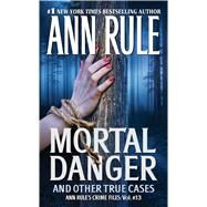Mortal Danger by Rule, Ann, 9781416542209