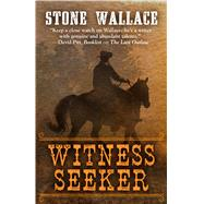 The Witness Seeker by Wallace, Stone, 9781432832209
