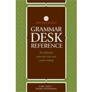 Writer's Digest Grammar Desk Reference : The Definitive Source for Clear and Concise Writing by Lutz, Gary, 9781599632209