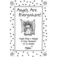Angels Are Everywhere! by Marci, 9781680882209