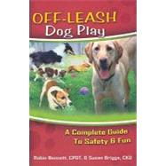 Off Leash Dog Play by Bennett, Robin; Briggs, Susan, 9781933562209
