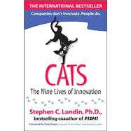 CATS: The Nine Lives of Innovation by Lundin, Stephen, 9780071602211