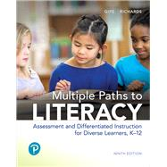 Multiple Paths to Literacy Assessment and Differentiated Instruction for Diverse Learners, K-12, with Enhanced Pearson eText -- Access Card Package by Gipe, Joan P.; Richards, Janet, 9780134682211