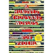 A Hundred Thousand Worlds by Proehl, Bob, 9780399562211